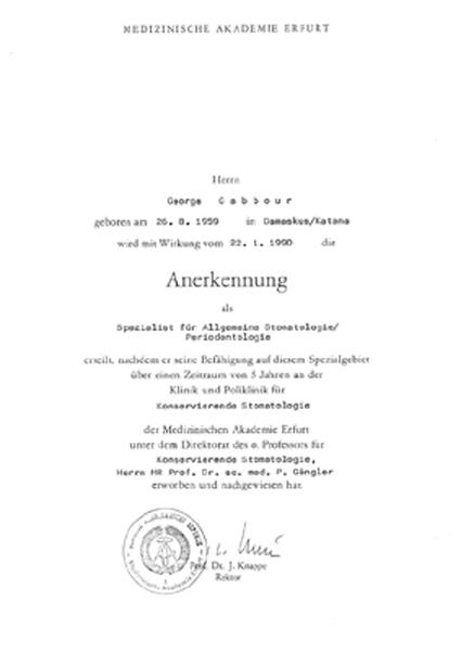 Anerkennung als Spezialist für allgemeine Stomatologie und Periotontolgie durch die Medizinische Akademie Erfurt 1990